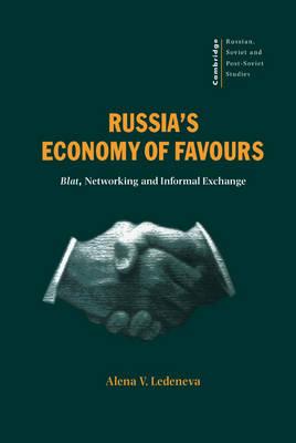 Russia's Economy of Favours by Alena V. Ledeneva