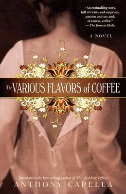 Various Flavors of Coffee by Anthony Capella