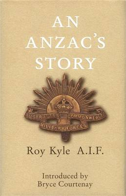 An Anzac's Story, by Roy Kyle