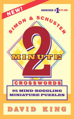 SIMON AND SCHUSTER'S TWO-MINUTE CROSSWORDS Vol. 1 by David King