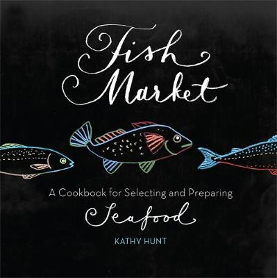 Fish Market by Kathy Hunt