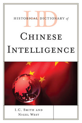 Historical Dictionary of Chinese Intelligence book