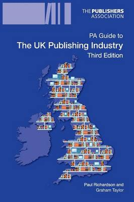 PA Guide to the UK Publishing Industry by Paul W. Richardson