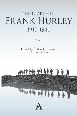 The Diaries of Frank Hurley 1912-1941 by Robert Dixon