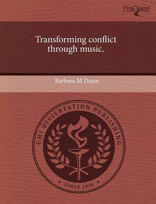 Transforming Conflict Through Music by Barbara Dunn