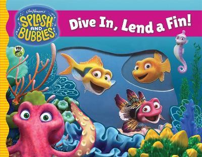 Splash and Bubbles: Dive In, Lend a Fin! (acetate board book) by Jim Henson Company