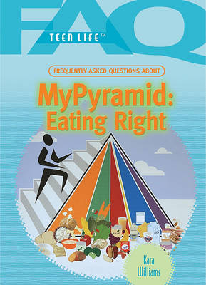 Mypyramid: Eating Right by Kara Williams