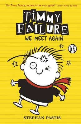 Timmy Failure: We Meet Again by Stephan Pastis