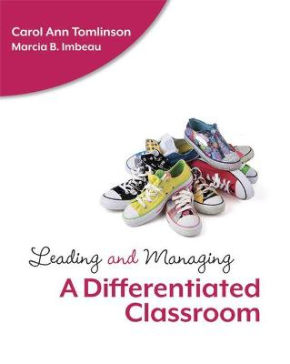 Leading and Managing a Differentiated Classroom by Carol Ann Tomlinson