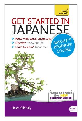 Get Started in Japanese Absolute Beginner Course: (Book and audio support) by Helen Gilhooly