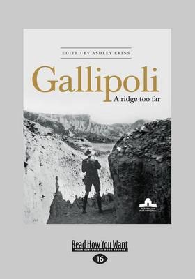 Gallipoli: A Ridge Too Far by Ashley Ekins