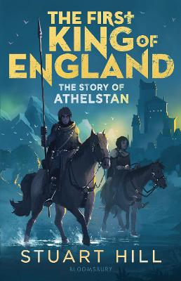 First King of England: The Story of Athelstan book