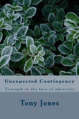 Unexpected Contingency by Mr Tony Jones
