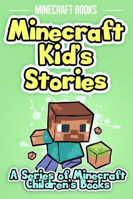 Minecraft Kid's Stories by Minecraft Books