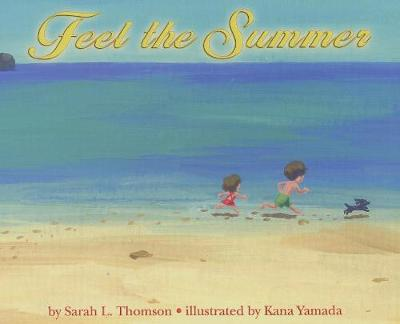 Feel the Summer by Sarah L Thomson
