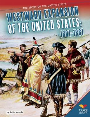 Westward Expansion of the United States by Anita Yasuda