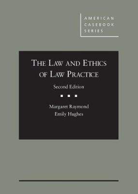 The Law and Ethics of Law Practice - CasebookPlus by Margaret Raymond