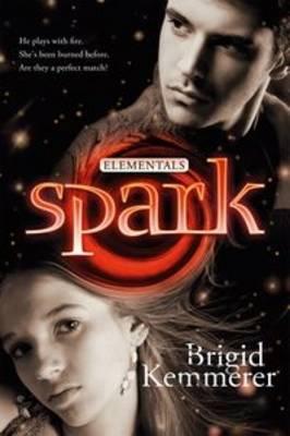 Spark: Elementals 2 by Brigid Kemmerer