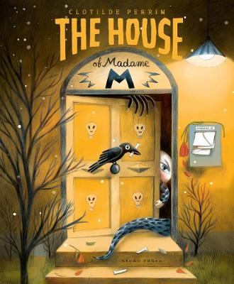 The House of Madame M by Clotilde Perrin