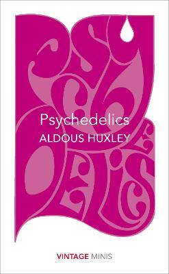 Psychedelics by Aldous Huxley