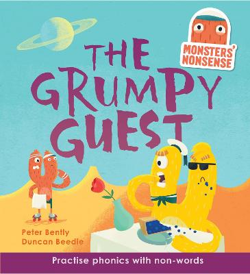 Monsters' Nonsense: The Grumpy Guest by Peter Bently