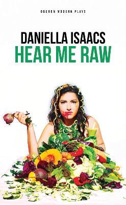 Hear Me Raw by Daniella Isaacs