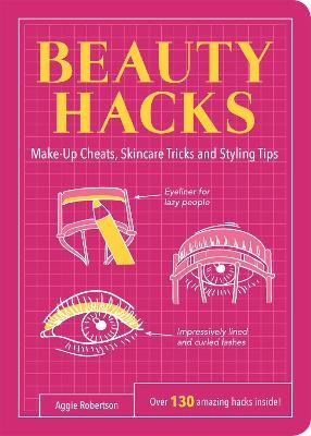 Beauty Hacks by Aggie Robertson