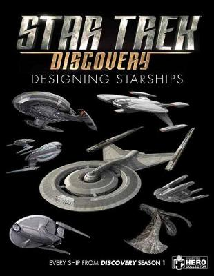 Star Trek: Designing Starships Volume 4: Discovery by Ben Robinson