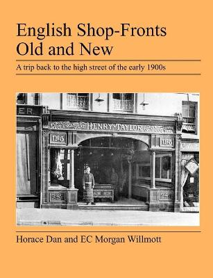 English Shop-Fronts Old and New by C. E. Morgan