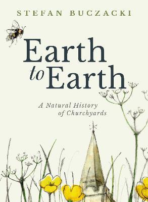 Earth to Earth by Stefan Buczacki