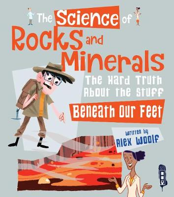 The Science of Rocks and Minerals by Alex Woolf