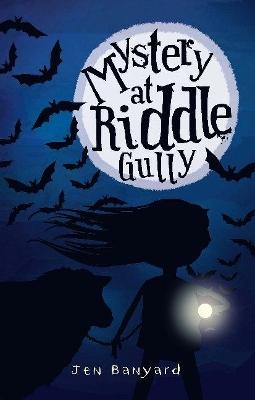 Mystery at Riddle Gully by Jen Banyard