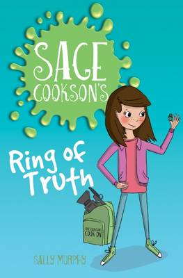Sage Cookson's Ring of Truth by Sally Murphy