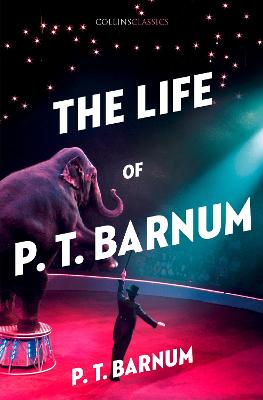 The Life of P.T. Barnum by P.T. Barnum