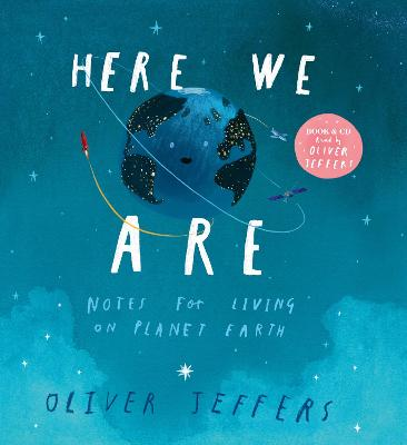 Here We Are: Notes for Living on Planet Earth (Book & CD) by Oliver Jeffers