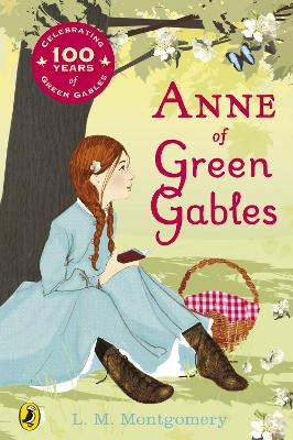 Anne of Green Gables Anne of Green Gables Centenary Edition by L. M. Montgomery