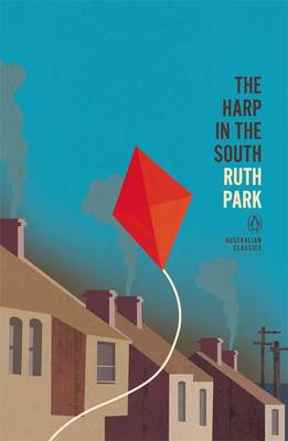 Harp In The South: Penguin Australian Classics by Ruth Park