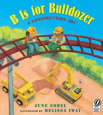B Is for Bulldozer by June Sobel