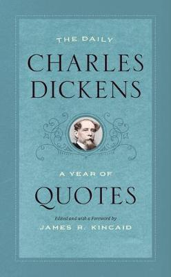 The Daily Charles Dickens: A Year of Quotes by Charles Dickens