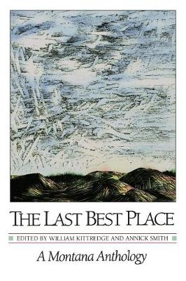 The Last Best Place by William Kittredge