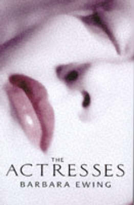The Actresses by Barbara Ewing