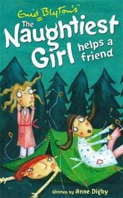The Naughtiest Girl: Naughtiest Girl Helps A Friend by Anne Digby