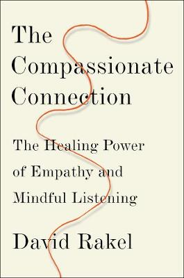 The Compassionate Connection by David Rakel