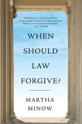 When Should Law Forgive? book