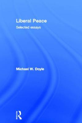 Liberal Peace by Michael W. Doyle