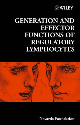 Generation and Effector Functions of Regulatory Lymphocytes by Gregory R. Bock