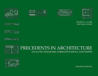 Precedents in Architecture by Roger H. Clark