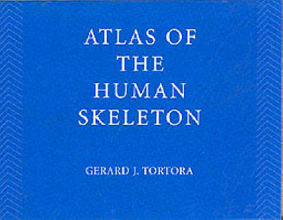 Principles of Anatomy and Physiology: Atlas of the Human Skeleton Update to 9r.e. by Gerard J. Tortora