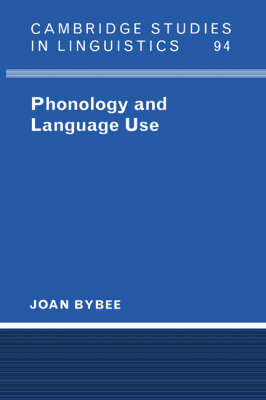Phonology and Language Use by Joan L. Bybee