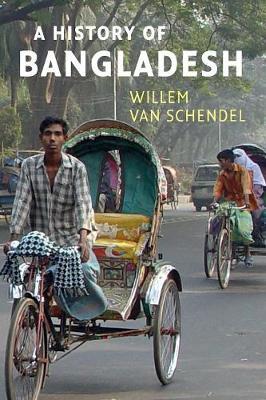 History of Bangladesh by Willem van Schendel